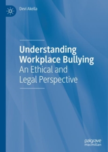 Understanding Workplace Bullying : An Ethical and Legal Perspective, EPUB eBook