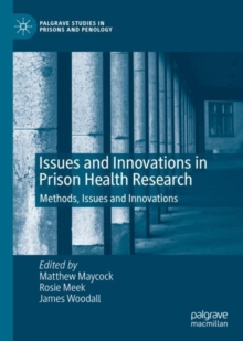 Issues and Innovations in Prison Health Research : Methods, Issues and Innovations, EPUB eBook