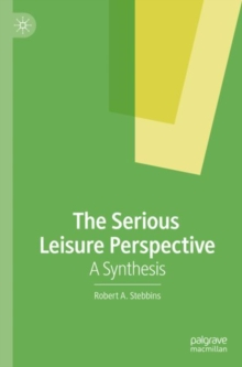 The Serious Leisure Perspective : A Synthesis, EPUB eBook