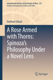 A Rose Armed with Thorns: Spinoza's Philosophy Under a Novel Lens, EPUB eBook