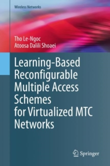 Learning-Based Reconfigurable Multiple Access Schemes for Virtualized MTC Networks, EPUB eBook