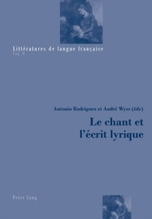 Le Chant Et l'Ecrit Lyrique, Paperback / softback Book
