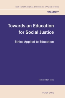 Towards an Education for Social Justice : Ethics Applied to Education, Paperback / softback Book
