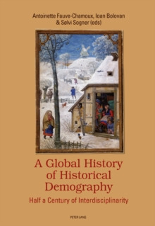 A Global History of Historical Demography : Half a Century of Interdisciplinarity, Paperback / softback Book