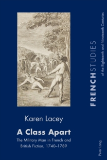 A Class Apart : The Military Man in French and British Fiction, 1740-1789, Paperback / softback Book