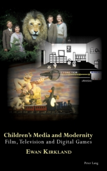 Children's Media and Modernity : Film, Television and Digital Games, Hardback Book
