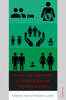 Family and Dysfunction in Contemporary Irish Narrative and Film, Paperback / softback Book