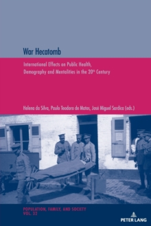 War Hecatomb : International Effects on Public Health, Demography and Mentalities in the 20th Century, Paperback / softback Book