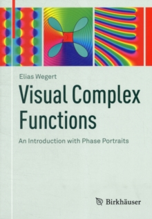 Visual Complex Functions : An Introduction with Phase Portraits, Paperback / softback Book