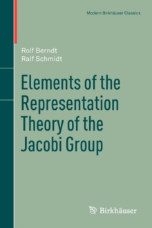 Elements of the Representation Theory of the Jacobi Group, Paperback / softback Book