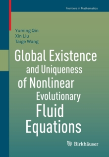Global Existence and Uniqueness of Nonlinear Evolutionary Fluid Equations, Paperback / softback Book