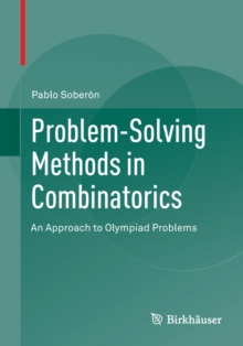 Problem-Solving Methods in Combinatorics : An Approach to Olympiad Problems, Paperback / softback Book