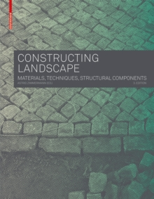 Constructing Landscape : Materials, Techniques, Structural Components, Paperback / softback Book