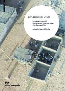 [APPLIED] FOREIGN AFFAIRS : Investigating spatial phenomena in rural and urban Sub-Saharan Africa, Paperback / softback Book