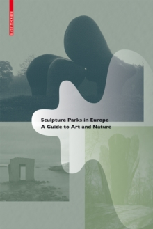 Sculpture Parks in Europe : A Guide to Art and Nature, Paperback / softback Book