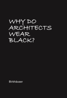 Why Do Architects Wear Black?, Hardback Book