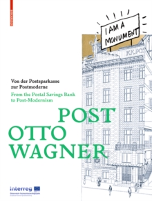 POST OTTO WAGNER : Von der Postsparkasse zur Postmoderne / From the Postal Savings Bank to Post-Modernism, Paperback / softback Book