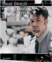 Beat Streuli : Public Works 1996-2011, Paperback Book