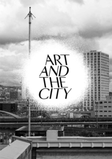 Art and the City: A Public Art Project, Paperback / softback Book