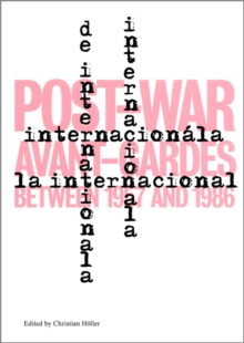 L'Internationale : Post-War Avant-Gardes Between 1957 and 1986, Paperback / softback Book