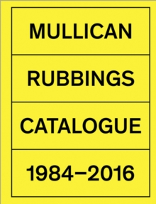 Matt Mullican : Rubbings 1984-2015, Hardback Book