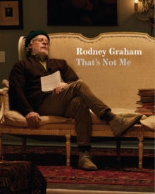 Rodney Graham : That's Not Me, Paperback / softback Book