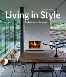 Living in Style : Architecture + Interiors, Hardback Book