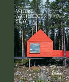 Where Architects Stay : Lodgings for Design Enthusiasts, Paperback Book
