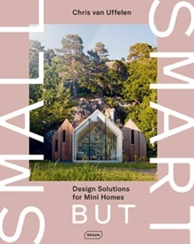 Small but Smart : Design Solutions for Mini Homes, Hardback Book