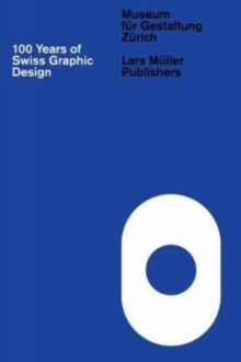 100 Years of Swiss Graphic Design, Hardback Book
