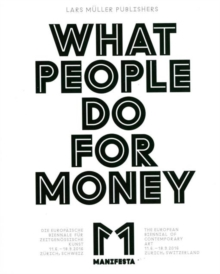 Manifesta 11 : What People Do for Money, Paperback Book