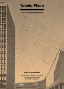Tabula Plena : Forms of Urban Preservation, Paperback Book