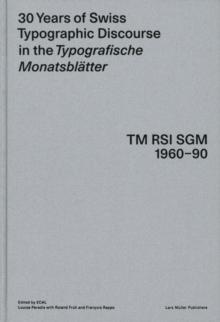 30 Years of Swiss Typographic Discourse in the Typogra Sche Monatsblatter : TM RSI SGM 1960-90, Hardback Book
