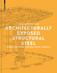 Architecturally Exposed Structural Steel : Specifications, Connections, Details, Paperback Book