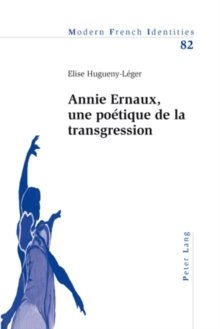 Annie Ernaux, une poetique de la transgression, Paperback Book