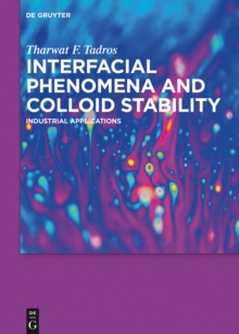 Interfacial Phenomena and Colloid Stability : Industrial Applications, EPUB eBook