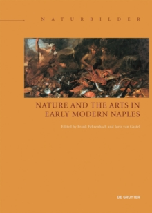Nature and the Arts in Early Modern Naples, Hardback Book