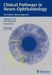 Clinical Pathways in Neuro-Ophthalmology : An Evidence Based Approach, Hardback Book