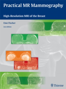Practical MR Mammography : High-Resolution MRI of the Breast, Hardback Book