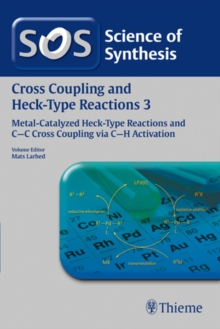 Science of Synthesis: Cross Coupling and Heck-Type Reactions Vol. 3 : C-C Cross Coupling via C-H Activation, Paperback / softback Book