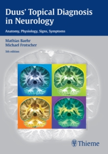 Duus' Topical Diagnosis in Neurology : Anatomy - Physiology - Signs - Symptoms, Paperback Book