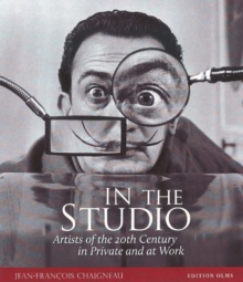 In the Studio : Artists of the 20th Century in Private and at Work, Hardback Book