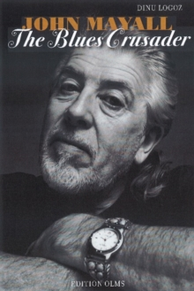 John Mayall : The Blues Crusader, Hardback Book