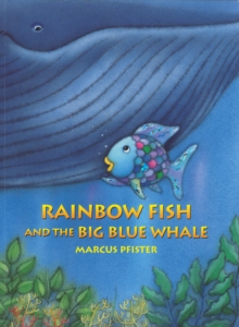 Rainbow Fish and the Big Blue Whale, Paperback / softback Book