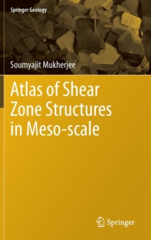 Atlas of Shear Zone Structures in Meso-scale, Hardback Book