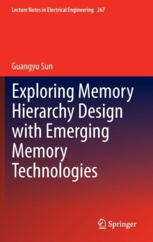Exploring Memory Hierarchy Design with Emerging Memory Technologies, Hardback Book