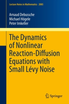 The Dynamics of Nonlinear Reaction-Diffusion Equations with Small Levy Noise, Paperback / softback Book