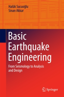 Basic Earthquake Engineering : From Seismology to Analysis and Design, Paperback / softback Book