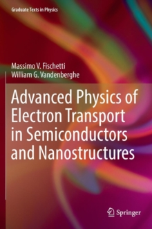 Advanced Physics of Electron Transport in Semiconductors and Nanostructures, Hardback Book