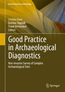 Good Practice in Archaeological Diagnostics : Non-Invasive Survey of Complex Archaeological Sites, Hardback Book